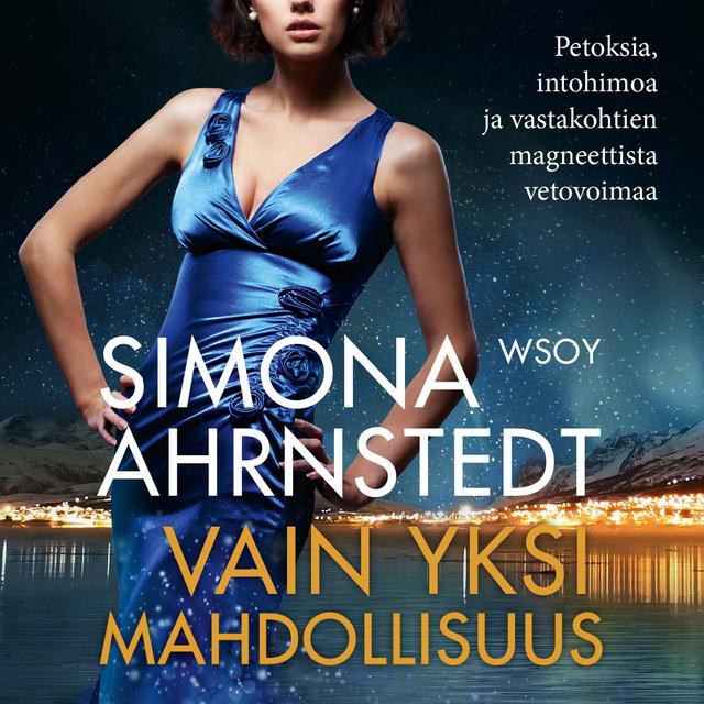 Vain yksi mahdollisuus kansikuva kirjailijalta Simona Ahrnstedt.