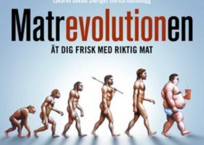 Matrevolutionen : Ät dig frisk med riktig mat