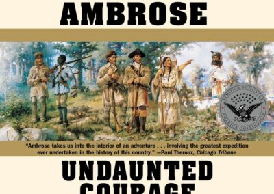 Undaunted Courage: Meriwether Lewis Thomas Jefferson and the Opening