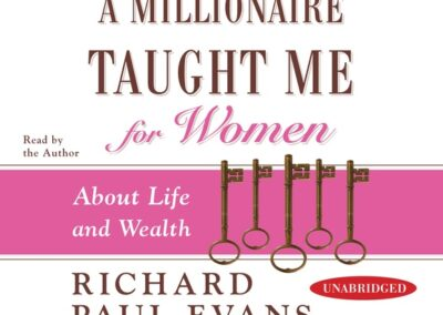 The Five Lessons a Millionaire Taught Me for Women: About Life and Wealth