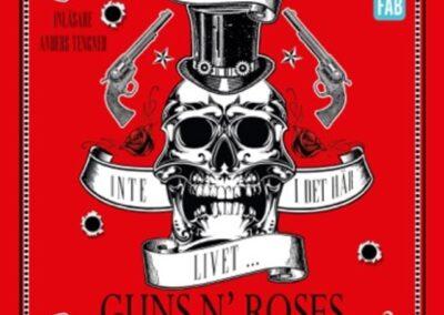 Inte i det här livet… Guns N' Roses – Hårdrockens sista giganter – Del 2