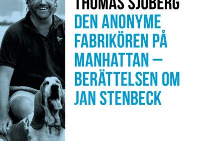 Den anonyme fabrikören på Manhattan – Berättelsen om Jan Stenbecks väg från skoltröjor till mediemakt