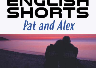 Alex and Pat – English shorts