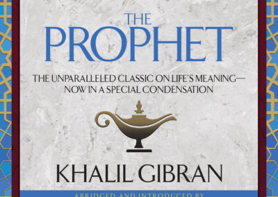 The Prophet -The Unparalleled Classic on Life's Meaning―Now in a Special Condensation